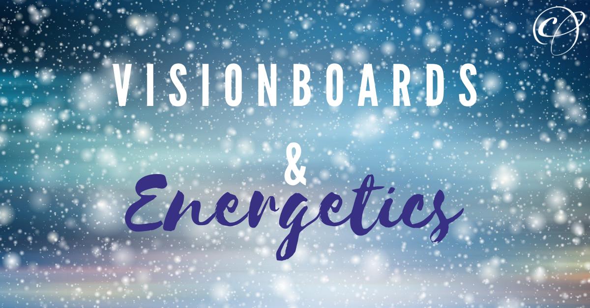 Visionboards & Energetics