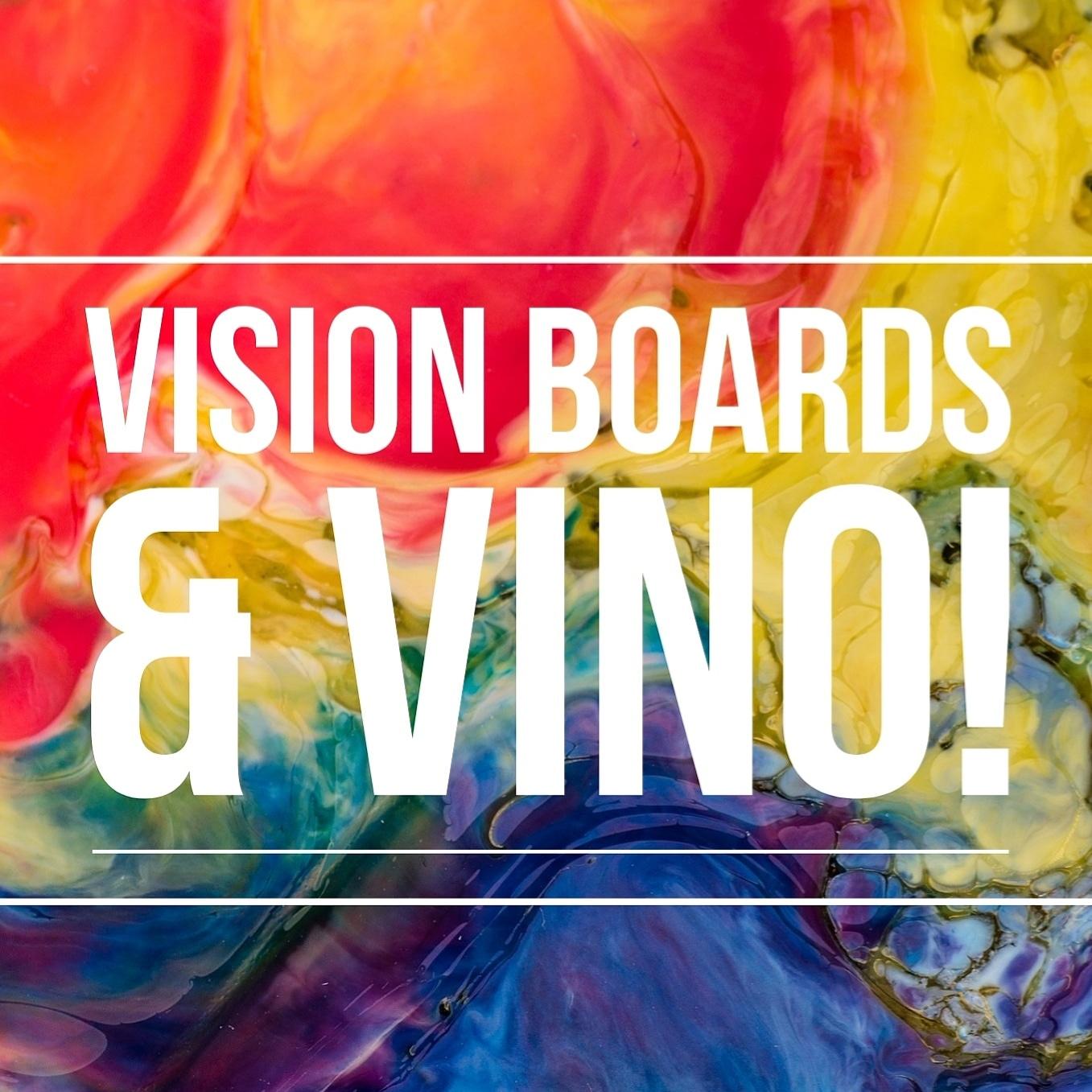 Visionboards & Vino
